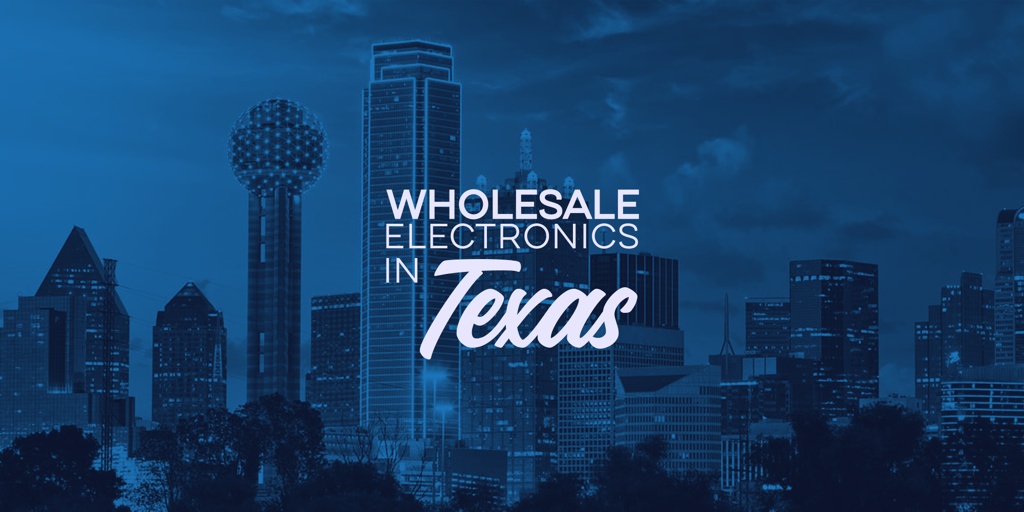 wholesale electronics in texas
